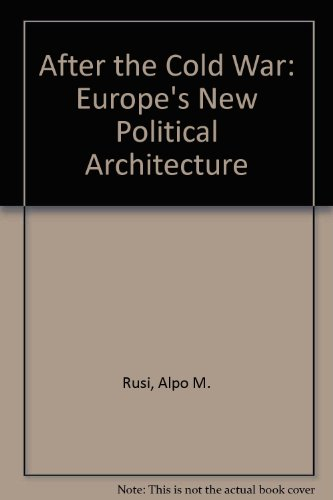 9780312061142: After the Cold War: Europe's New Political Architecture