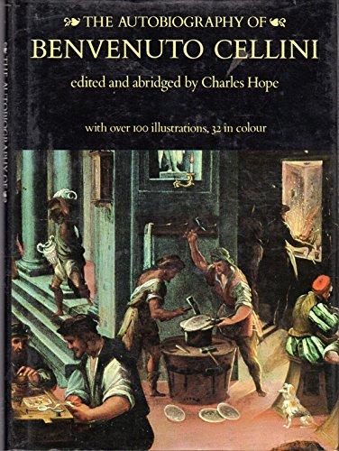 The Autobiography of Benvenuto Cellini: Benvenuto Cellini