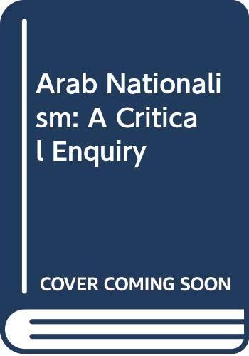 9780312061555: Arab Nationalism: A Critical Enquiry
