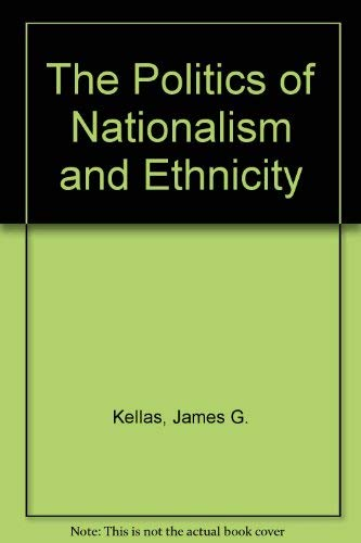 9780312061593: The Politics of Nationalism and Ethnicity