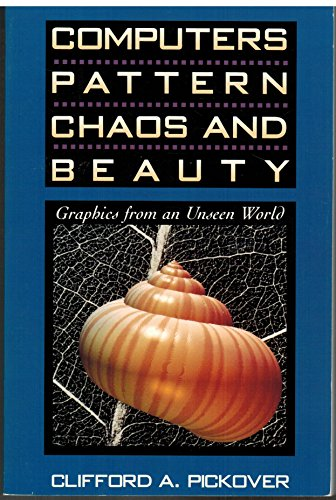 9780312061791: Computers, Pattern, Chaos and Beauty: Graphics from an Unseen World