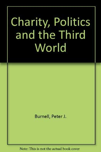 9780312061852: Charity, Politics and the Third World