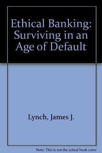 9780312062019: Ethical Banking: Surviving in an Age of Default