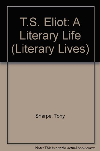 9780312062033: T.S. Eliot: A Literary Life (Literary Lives)
