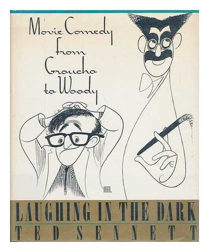 Laughing in the Dark : Movie Comedy: Sennett, Ted