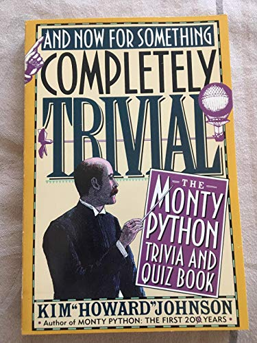 9780312062897: And Now for Something Completely Trivial: The Monty Python Trivia and Quiz Book