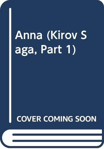 9780312062903: Anna: 001 (Kirov Saga, Part 1)