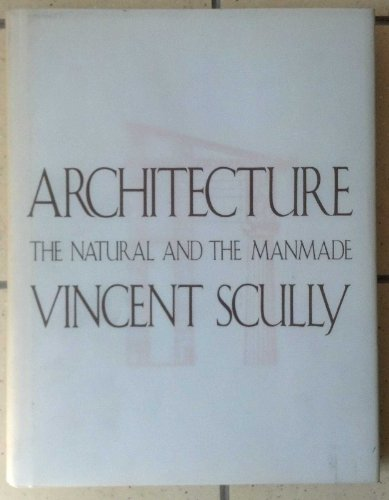 9780312062927: Architecture: The Natural and the Manmade