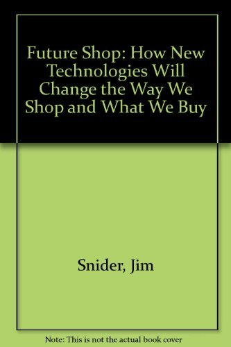 9780312063597: Future Shop: How New Technologies Will Change the Way We Shop and What We Buy