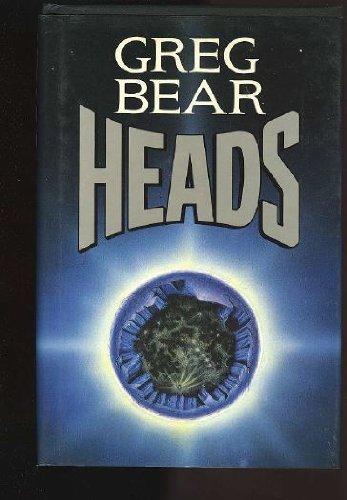 HEADS.: Bear, Greg.