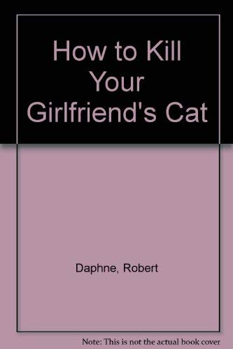 How to Kill Your Girlfriend's Cat: Daphne, Robert