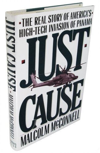 9780312063832: Just Cause: The Real Story of America's High-Tech Invasion of Panama