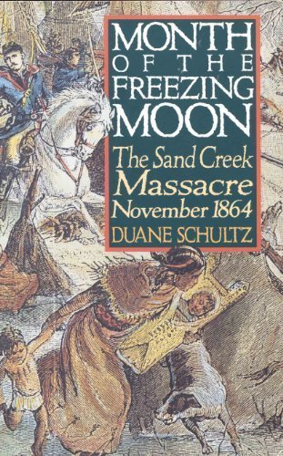 9780312064174: Month of the Freezing Moon: The Sand Creek Massacre, November 1864