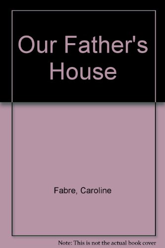 9780312064341: Our Father's House