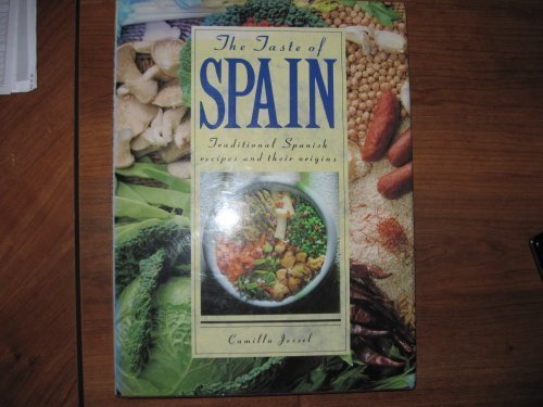 The Taste of Spain: Traditional Spanish Recipes and Their Origins: Jessel, Camilla