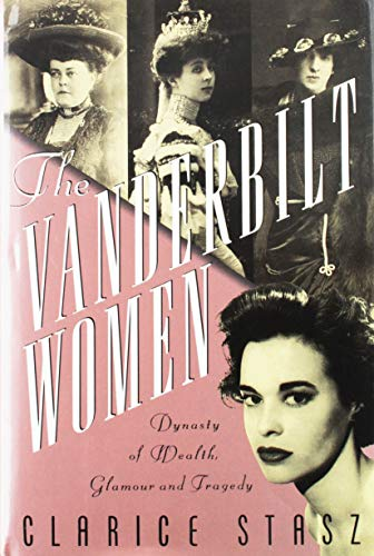 9780312064860: The Vanderbilt Women: Dynasty of Wealth, Glamour, and Tragedy