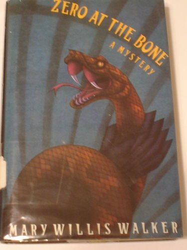 Zero at the Bone: A Mystery (0312064950) by Mary Willis Walker