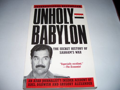 9780312065300: Unholy Babylon: The Secret History of Saddam's War