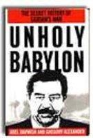 9780312065317: Unholy Babylon: The Secret History of Saddam's War