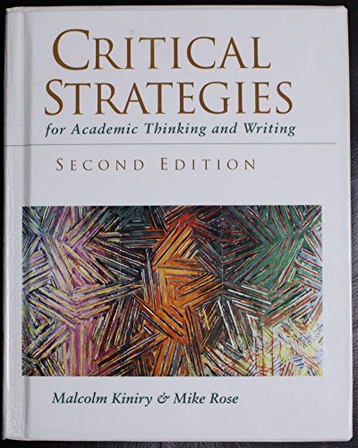 Critical Strategies : For Academic Thinking and: Malcolm Kiniry; Mike