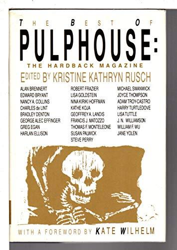 The Best of Pulphouse: The Hardback Magazine: Kristine Kathryn Rusch, Lisa Goldstein