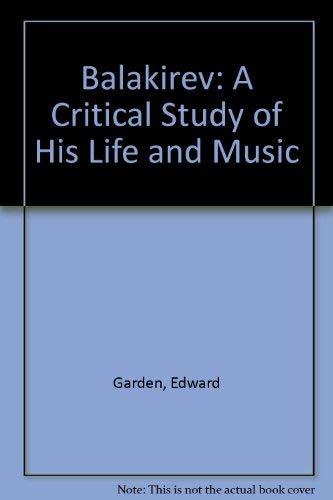 Balakirev: A Critical Study of His Life and Music: Garden, Edward