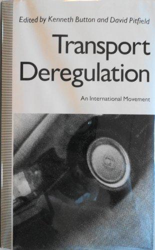 Transport Deregulation: An International Movement: Button, Kenneth