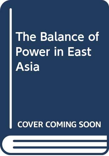 The Balance of Power in East Asia: Michael Leifer