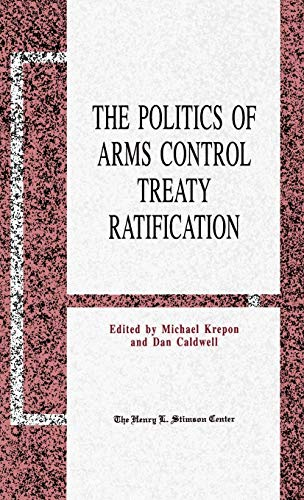 The Politics of Arms Control Treaty Ratification: Dan Caldwell