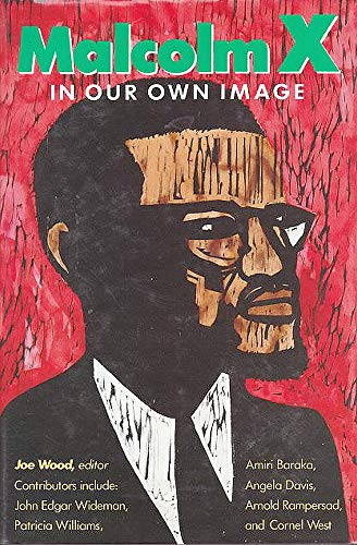 MALCOLM X; In our own image: WOOD, Joe, ed