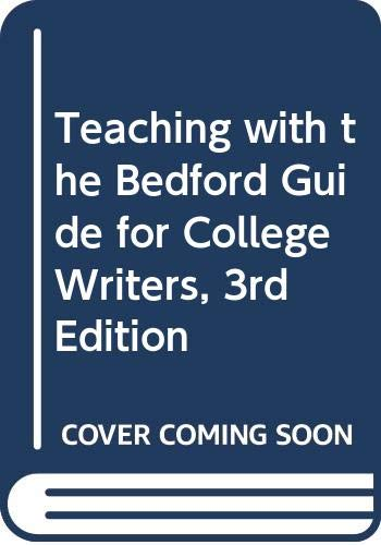 Teaching with the Bedford Guide for College Writers, 3rd Edition (9780312066482) by Linda S LaPointe; X J Kennedy; Dorothy M. Kennedy