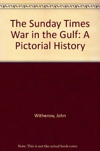 9780312067069: The Sunday Times War in the Gulf: A Pictorial History