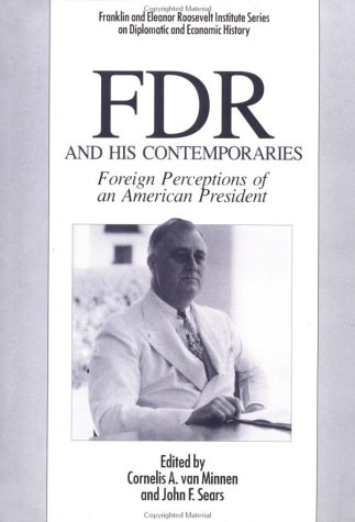 9780312067120: FDR and His Contemporaries: Foreign Perceptions of an American President (The World of the Roosevelts)