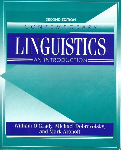 Contemporary Linguistics: An Introduction (0312067801) by William O'Grady; Michael Dobrovolsky; Mark Aronoff