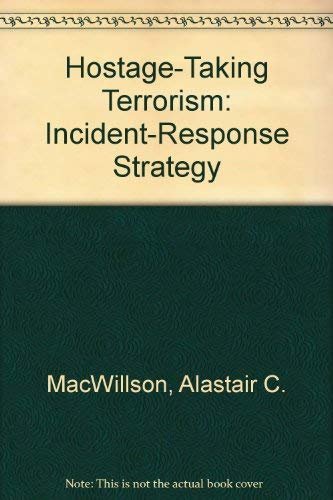 9780312067847: Hostage-Taking Terrorism: Incident-Response Strategy