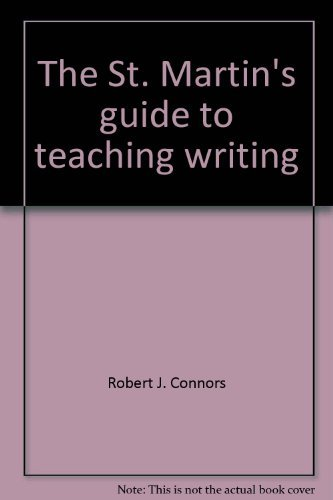 The St. Martin's guide to teaching writing (0312067879) by Connors, Robert J