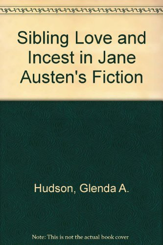 9780312067960: Sibling Love and Incest in Jane Austen's Fiction