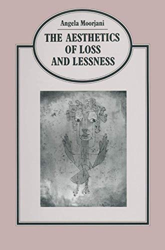 The Aesthetics of Loss and Lessness: Moorjani, Angela