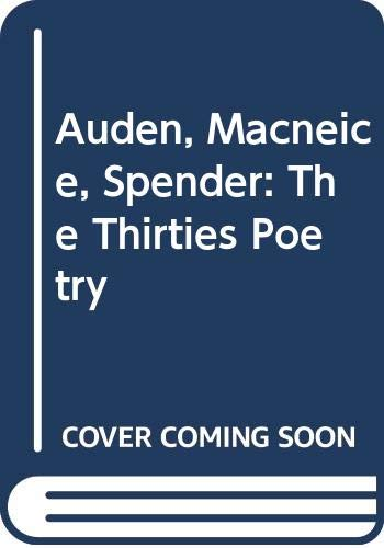 9780312068288: Auden, Macneice, Spender: The Thirties Poetry