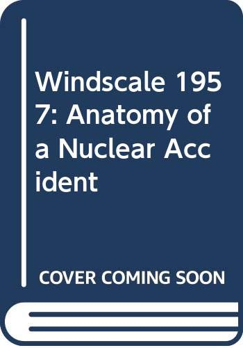9780312068417: Windscale 1957: Anatomy of a Nuclear Accident
