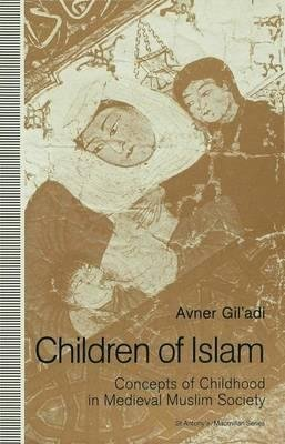 9780312068776: Children of Islam: Concepts of Childhood in Medieval Muslim Society
