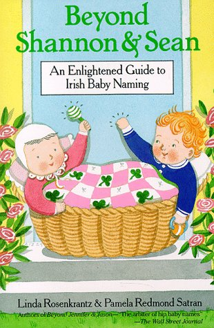 9780312069056: Beyond Shannon and Sean: An Enlightened Guide to Irish Baby Naming