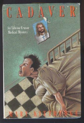 9780312069209: Cadaver: An Edwina Crusoe Medical Mystery