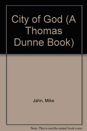 City of God (A Thomas Dunne Book): Jahn, Mike