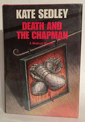 Death and the Chapman (A Medieval Mystery)