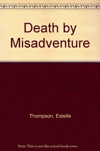 9780312069476: Death by Misadventure