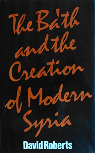 9780312069483: The Ba'th and the Creation of Modern Syria