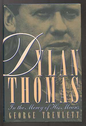 9780312069575: Dylan Thomas: In the Mercy of His Means