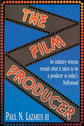9780312069698: The Film Producer: An Industry Veteran Reveals What It Takes to Be a Producer in Today's Hollywood