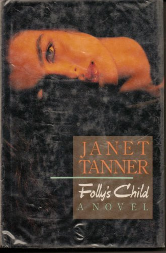 Folly's Child: Janet Tanner
